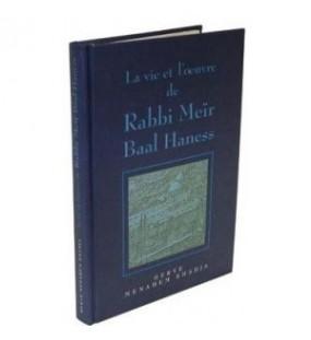 La Vie et l'Oeuvre de Rabbi Meir Baal Haness