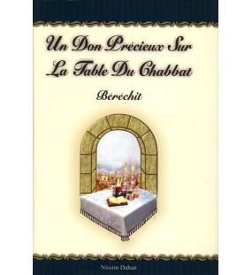 Un Don Précieux sur La Table du Chabbat – Béréchit - Nissim Dahan