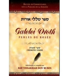 Talelei Oroth - Perles de Rosée - Chémoth / Exode - Rav Yissakhar Dov Rubin