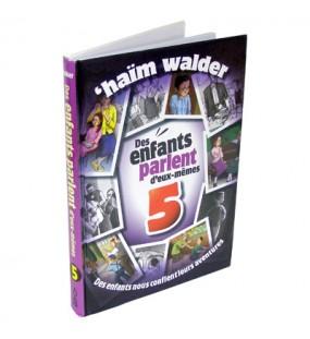 Des enfants parlent d'eux-mêmes - Tome 5 - Haïm Walder