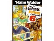 Des enfants parlent d'eux-mêmes - Tome 6 - Haïm Walder