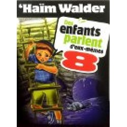 Des enfants parlent d'eux-mêmes - Tome 8 - Haïm Walder