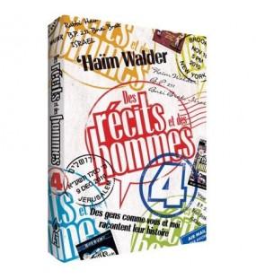 Des récits et des hommes - Tome 4 -  Des gens comme vous et moi racontent leur histoire - Haïm Walder