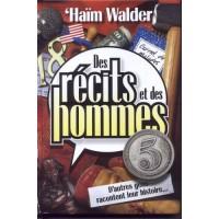Des récits et des hommes - Tome 5 -  D'autres gens racontent leur histoire - Haïm Walder