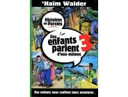 Des enfants parlent d'eux-mêmes - Tome 3 - Haïm Walder