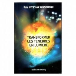 Transformer Les Ténèbres en Lumière