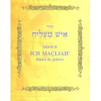 Siddour ich maçliah'; livre de prières avec dinim relatifs à chaque prière
