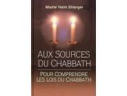 Aux sources du Chabbath - Rav Moché 'Haïm Shlanger