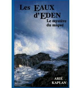 Les Eaux d'Eden - Le Mystere Du Miqwé -  Arie Kaplan