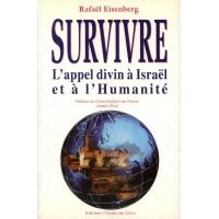 Survivre - L'Appel divin à Israel et à l'humanité - Rafaël Eisenberg