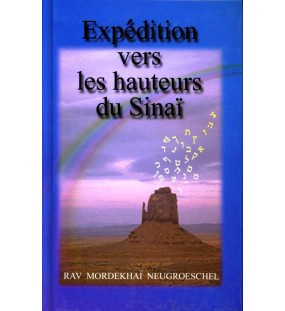 Expédition vers les hauteurs du SinaÏ - Rav Mordekhai Neugroeschel