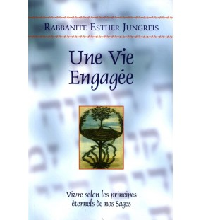 Une vie engagée - Rabbanite Esther Jungreis
