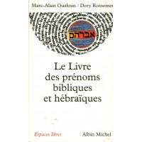 Le Livre des prénoms bibliques et hébraïques - Marc-Alain Ouaknin / Dory Rotnemer