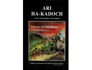 Ari Ha-Kadoch: sa vie, son époque, son impact
